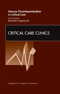 Venous Thromboembolism in Critical Care, An Issue of Critical Care Clinics - 1st Edition - ISBN: 9781455710935