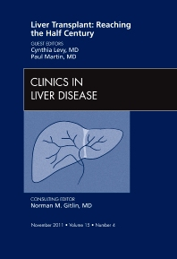Liver Transplant: Reaching the half century, An Issue of Clinics in Liver Disease - 1st Edition - ISBN: 9781455711086
