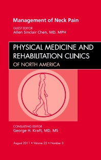 Management of Neck Pain, An Issue of Physical Medicine and Rehabilitation Clinics - 1st Edition - ISBN: 9781455711215, 9781455712199