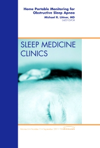 Cover image for Home Portable Monitoring for Obstructive Sleep Apnea, An Issue of Sleep Medicine Clinics