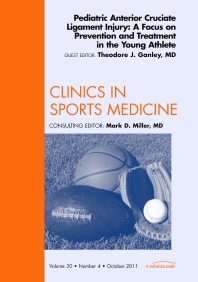 Pediatric Anterior Cruciate Ligament Injury: A Focus on Prevention and Treatment in the Young Athlete, An Issue of Clinics in Sports Medicine - 1st Edition - ISBN: 9781455711543