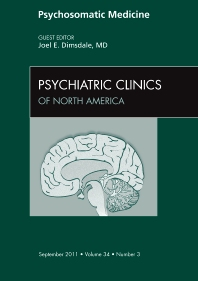Psychosomatic Medicine, An Issue of Psychiatric Clinics - 1st Edition - ISBN: 9781455711581