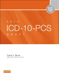 2014 ICD-10-PCS Draft Edition - 1st Edition - ISBN: 9781455722891, 9780323262132