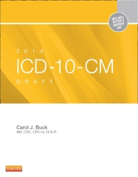 2014 ICD-10-CM Draft Edition - 1st Edition - ISBN: 9781455722907, 9780323262156