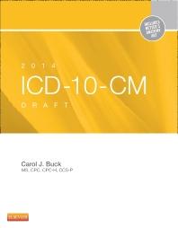 2014 ICD-10-CM Draft Edition, 1st Edition,Carol Buck,ISBN9781455722907
