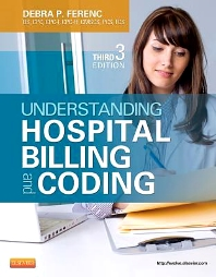 Understanding Hospital Billing and Coding, 3rd Edition,Debra Ferenc,ISBN9781455723638