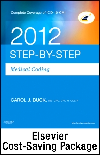 Medical Coding Online for Step-by-Step Medical Coding 2012 (User Guide, Access Code, Textbook, Workbook), 2012 ICD-9-CM, Volumes 1, 2 & 3 Professional Edition, 2012 HCPCS Level II Professional Edition and 2012 CPT Professional Edition Package