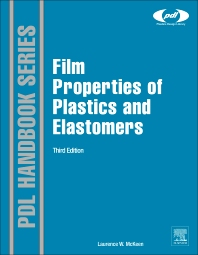 Film Properties of Plastics and Elastomers, 3rd Edition,Laurence McKeen,ISBN9781455725519