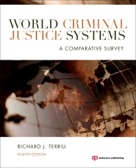 World Criminal Justice Systems, 8th Edition,Richard Terrill,ISBN9781455725892