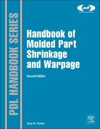Handbook of Molded Part Shrinkage and Warpage, 2nd Edition,Jerry Fischer,ISBN9781455725977