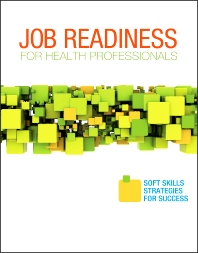 Job Readiness for Health Professionals - 1st Edition - ISBN: 9781455726974, 9780323292245