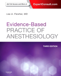Evidence-Based Practice of Anesthesiology, 3rd Edition,Lee Fleisher,ISBN9781455727681