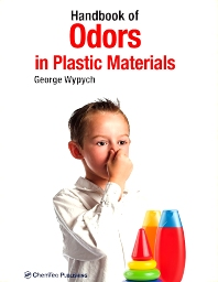 Handbook of Odors in Plastic Materials, 1st Edition,George Wypych,ISBN9781455728336