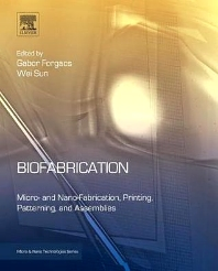 Biofabrication - 1st Edition - ISBN: 9781455728527, 9781455730049