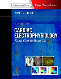 Cardiac Electrophysiology: From Cell to Bedside - 6th Edition - ISBN: 9781455728565, 9781455770106