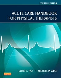 Acute Care Handbook for Physical Therapists - 4th Edition - ISBN: 9781455728961, 9780323227544