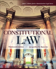 Constitutional Law, 13th Edition,Jacqueline Kanovitz,ISBN9781455730070