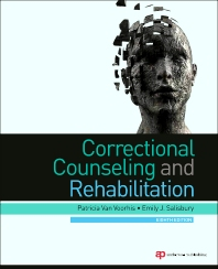 Correctional Counseling and Rehabilitation, 8th Edition,Patricia Van Voorhis,Emily Salisbury,ISBN9781455730087