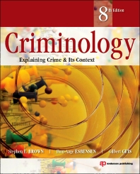Criminology, 8th Edition,Stephen Brown,Finn-Aage Esbensen ,ISBN9781455730100