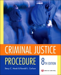 Criminal Justice Procedure, 8th Edition,Stacy Moak,Ronald Carlson,ISBN9781455730483