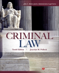 Criminal Law, 10th Edition,Joycelyn Pollock,ISBN9781455730520