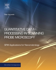 Quantitative Data Processing in Scanning Probe Microscopy, 1st Edition,Petr Klapetek,ISBN9781455730582