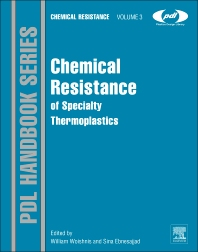 Chemical Resistance of Specialty Thermoplastics, 1st Edition,William Woishnis,Sina Ebnesajjad,ISBN9781455731107