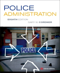 Police Administration, 8th Edition,Gary Cordner,ISBN9781455731183