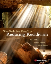 What Works (and Doesn't) in Reducing Recidivism - 1st Edition - ISBN: 9781455731213, 9781455731206