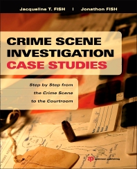 Crime Scene Investigation Case Studies - 1st Edition - ISBN: 9781455731237