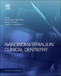 Nanobiomaterials in Clinical Dentistry, 1st Edition,Karthikeyan Subramani,Waqar Ahmed,James K. Hartsfield,ISBN9781455731275
