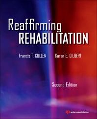 Reaffirming Rehabilitation, 2nd Edition,Francis Cullen,Karen Gilbert,ISBN9781455731305