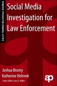 Social Media Investigation for Law Enforcement, 1st Edition,Joshua Brunty,Katherine Helenek,ISBN9781455731350