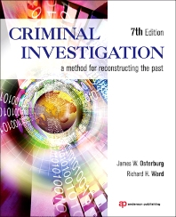 Criminal Investigation, 7th Edition,James Osterburg,Richard Ward,ISBN9781455731381