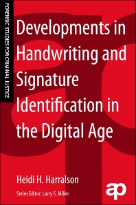 Developments in Handwriting and Signature Identification in the Digital Age - 1st Edition - ISBN: 9781455731473, 9781455731565