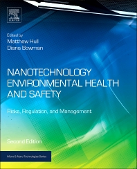 Nanotechnology Environmental Health and Safety, 2nd Edition,Matthew Hull,Diana Bowman,ISBN9781455731886