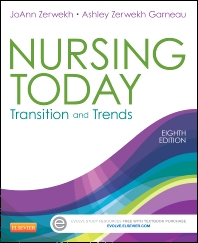 Nursing Today, 8th Edition,JoAnn Zerwekh,Ashley Garneau,ISBN9781455732036