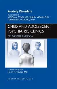 Cover image for Anxiety Disorders, An Issue of Child and Adolescent Psychiatric Clinics of North America