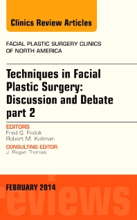 Cover image for Techniques in Facial Plastic Surgery: Discussion and Debate, Part II, An Issue of Facial Plastic Surgery Clinics