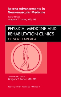Cover image for Recent Advancements in Neuromuscular Medicine, An Issue of Physical Medicine and Rehabilitation Clinics
