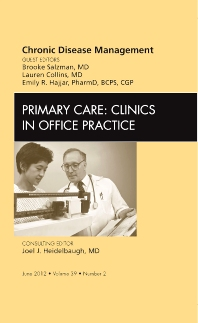 Chronic Disease Management,  An Issue of Primary Care Clinics in Office Practice - 1st Edition - ISBN: 9781455739240, 9781455744336