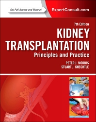 Kidney Transplantation - Principles and Practice - 7th Edition - ISBN: 9781455740963, 9781455774050