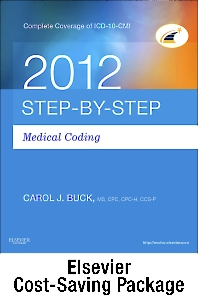 Step-by-Step Medical Coding 2012 Edition - Text, Workbook, 2013 ICD-9-CM, Volumes 1, 2, & 3 Professional Edition, 2012 HCPCS Level II Professional Edition and 2012 CPT Professional Edition Package