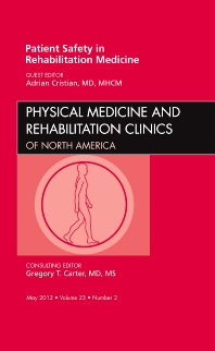 Cover image for Patient Safety in Rehabilitation Medicine, An Issue of Physical Medicine and Rehabilitation Clinics