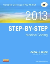 Step-by-Step Medical Coding, 2013 Edition, 1st Edition,Carol Buck,ISBN9781455744657