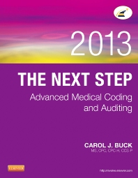 The Next Step: Advanced Medical Coding and Auditing, 2013 Edition, 1st Edition,Carol Buck,ISBN9781455744855