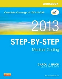 Workbook for Step-by-Step Medical Coding, 2013 Edition, 1st Edition,Carol Buck,ISBN9781455744893
