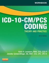 Workbook for ICD-10-CM/PCS Coding: Theory and Practice, 2013 Edition - 1st Edition