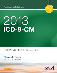 2013 ICD-9-CM for Physicians, Volumes 1 and 2 Professional Edition - 1st Edition - ISBN: 9781455745722, 9781455759996