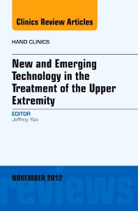 New and Emerging Technology in Treatment of the Upper Extremity, An Issue of Hand Clinics, 1st Edition,Jeffrey Yao,ISBN9781455748242
